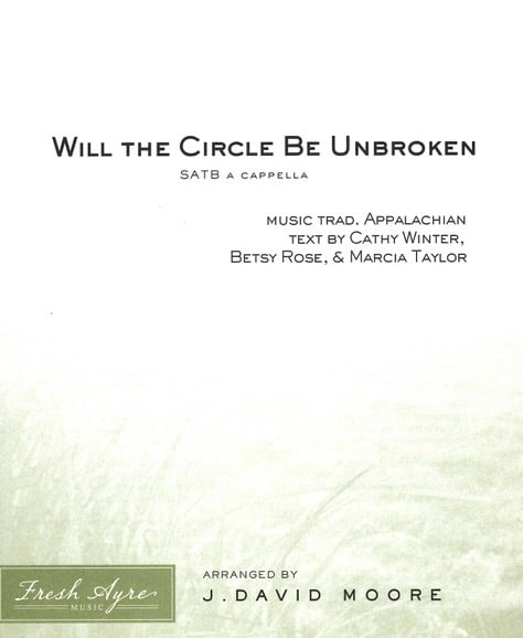 Will the Circle Be Unbroken SATB Cover
